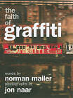 The Faith of Graffiti by Jon Naar, Norman Mailer (Hardback, 2009)