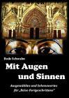Mit Augen und Sinnen von Bodo Schwalm (2014, Taschenbuch)