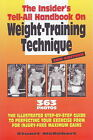 Insider's Tell-All Handbook on Weight-Training Technique: The Illustrated Step-by-Step Guide to Perfecting Your Exercise Form for Injury-Free Maximum Gains by Stuart McRobert (Paperback, 2009)