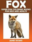 Fox: Super Fun Coloring Books for Kids and Adults by Janet Evans (Paperback / softback, 2014)