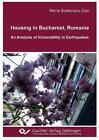 Housing in Bucharest, Romania von Maria Bostenaru Dan (2010, Taschenbuch)