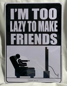 I-039-m-Too-Lazy-To-Make-Friends-8-034-x-11-5-034-Tin-Sign-SM324-Gamer-Game-Room-Decor-New