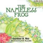 The Nameless Frog: (Paperback Edition) by Gardiner M Weir (Paperback / softback, 2015)