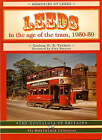 Leeds in the Age of the Tram 1950- 59 by Graham H.E. Twidale (Paperback, 2002)