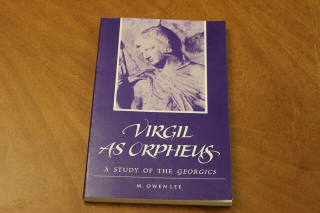 Virgil As Orpheus A Study of the Georgics by M. Owen Lee Paperback