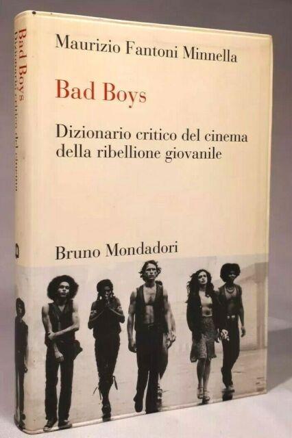 Minnella BAD BOYS, DIZIONARIO CRITICO DEL CINEMA DELLA RIBELLIONE GIOVANILE