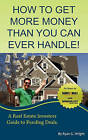 How to Get More Money Than You Can Ever Handle! by Ryan G Wright (Paperback / softback, 2010)