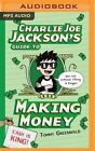 Charlie Joe Jackson's Guide to Making Money by Tommy Greenwald (CD-Audio, 2016)