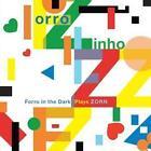 Forro In The Dark Plays Zorn von Forro Zinho (2015)
