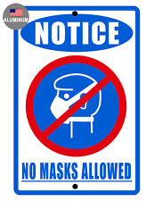No Masks Sign Durable Aluminum Never Rust High Quality 007911