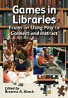 Games in Libraries: Essays on Using Play to Connect and Instruct by McFarland & Co  Inc (Paperback, 2014)