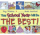 This School Year Will Be the Best! by Kay Winters (Hardback, 2010)