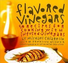 Flavored Vinegars : 50 Recipes for Cooking with Infused Vinegars by Michael Chiarello and Penelope Wisner (1996, Paperback)