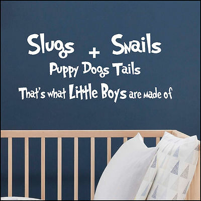 Nursery Wall Sticker Quote Slugs and Snails Puppy Dogs Tails Little boys made of