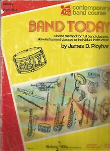 100% De Qualité Contemporary Band Course: Band Today - Drums Part One By James Ployhar [belwin]