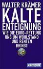 Kalte Enteignung von Walter Krämer (2013, Taschenbuch)