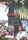 Egyptian Customs and Festivals by Samia Abdennour (Paperback, 2007)