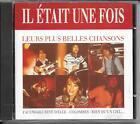 CD COMPIL 16 TITRES--IL ETAIT UNE FOIS--LEURS PLUS BELLES CHANSONS...