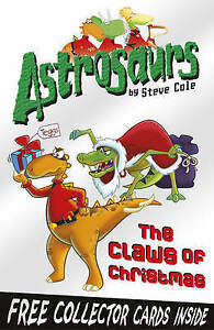 Good-Astrosaurs-11-The-Claws-of-Christmas-Paperback-Cole-Steve-1849412588