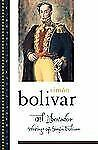 Library of Latin America: El Libertador : Writings of Simón Bolívar by Simón...