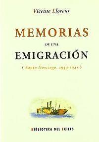 Memorias De Una Emigracion. Nuevo. Nacional Urgente/internac. Económico