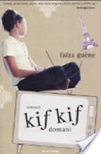 Kif kif domani - Faïza Guène - Mondadori, 2005 - C