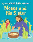 Moses and His Sister by Lois Rock (Paperback, 2011)