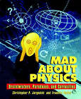 Mad About Physics: Braintwisters, Paradoxes and Curiosities by Franklin Potter, Christopher Jargodzki (Paperback, 2000)