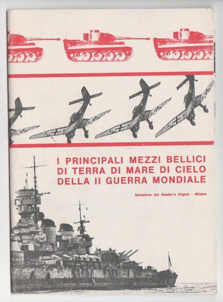 I principali mezzi bellici di terra, di mare, di cielo della II guerra mondiale (opuscolo)