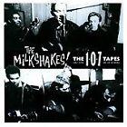 The Milkshakes - 107 Tapes (2010)