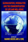 Globalisation, Inequalities and the Commodification of Life and Well-Being by Adonis & Abbey Publishers Ltd (Hardback, 2006)