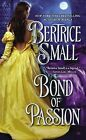 Bond of Passion by Bertrice Small (Paperback / softback, 2013)