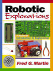 Robotic Explorations: a Hands-on Introduction to Engineering by Fred G. Martin (Paperback, 2000)