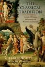 The Classical Tradition: Greek and Roman Influences on Western Literature by Prof. Harold Bloom, Gilbert Highet (Paperback, 2015)