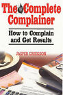 The Complete Complainer: How to Complain and Get Results by Jasper Griegson (Paperback, 2000)