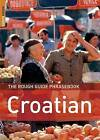The Rough Guide Phrasebook Croatian by Lexus (Paperback, 2006)