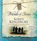 The Friends of Jesus by Karen Kingsbury (CD-Audio, 2015)