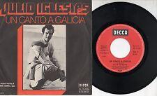 JULIO IGLESIAS  disco 45 giri MADE in GERMANY Un canto a Galicia STAMPA TEDESCA