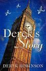 Derek's Story by Derek Robinson (Paperback, 2010)