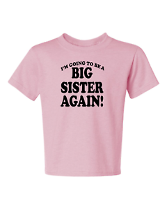 I/'M GOING TO BE A BIG BROTHER AGAIN #1 Kids T-Shirt Size 6 Months To XL=18-20