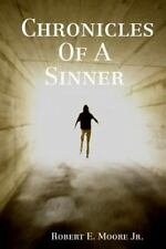 Chronicles of a Sinner by Robert E. Moore Jr (2014, Paperback)