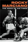 Rocky Marciano: The Rock of His Times by Russell Sullivan (Paperback, 2005)