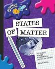 Super Cool Science Experiments: States of Matter by Matt Mullins (Hardback, 2009)