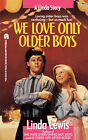 We Love Only Older Boys by Linda Lewis (Paperback, 2008)
