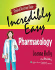 Medical Assisting Made Incredibly Easy: Pharmacology by Joanna Holly (Paperback, 2008)