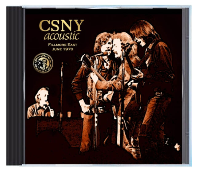 CROSBY STILLS NASH & YOUNG, all acoustic LIVE, Fillmore East, June 1970, on CD