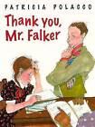 Thank You, Mr. Falker by Patricia Polacco (Hardback, 2001)