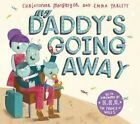 My Daddy's Going Away by Christopher MacGregor (Paperback, 2014)