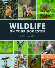 Wildlife on Your Doorstep | Mark Ward