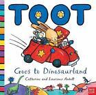 Toot Goes to Dinosaurland von Catherine Anholt und Laurence Anholt (2015, Taschenbuch)